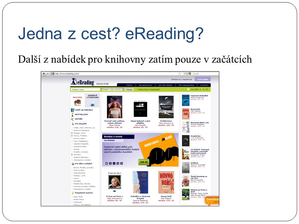 Jedna z cest eReading Další z nabídek pro knihovny zatím pouze v začátcích