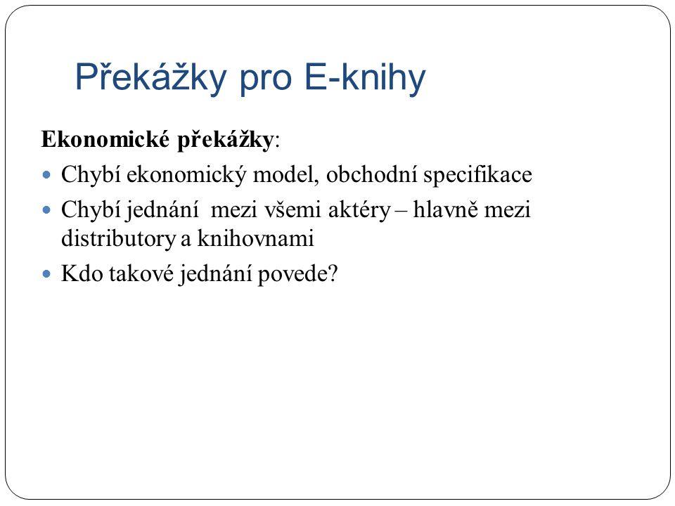 Překážky pro E-knihy Ekonomické překážky: