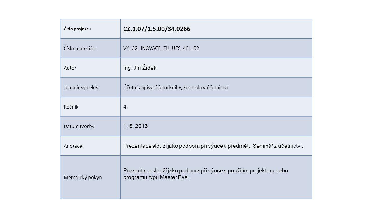 CZ.1.07/1.5.00/34.0266 Číslo materiálu VY_32_INOVACE_ZiJ_UCS_4EL_02