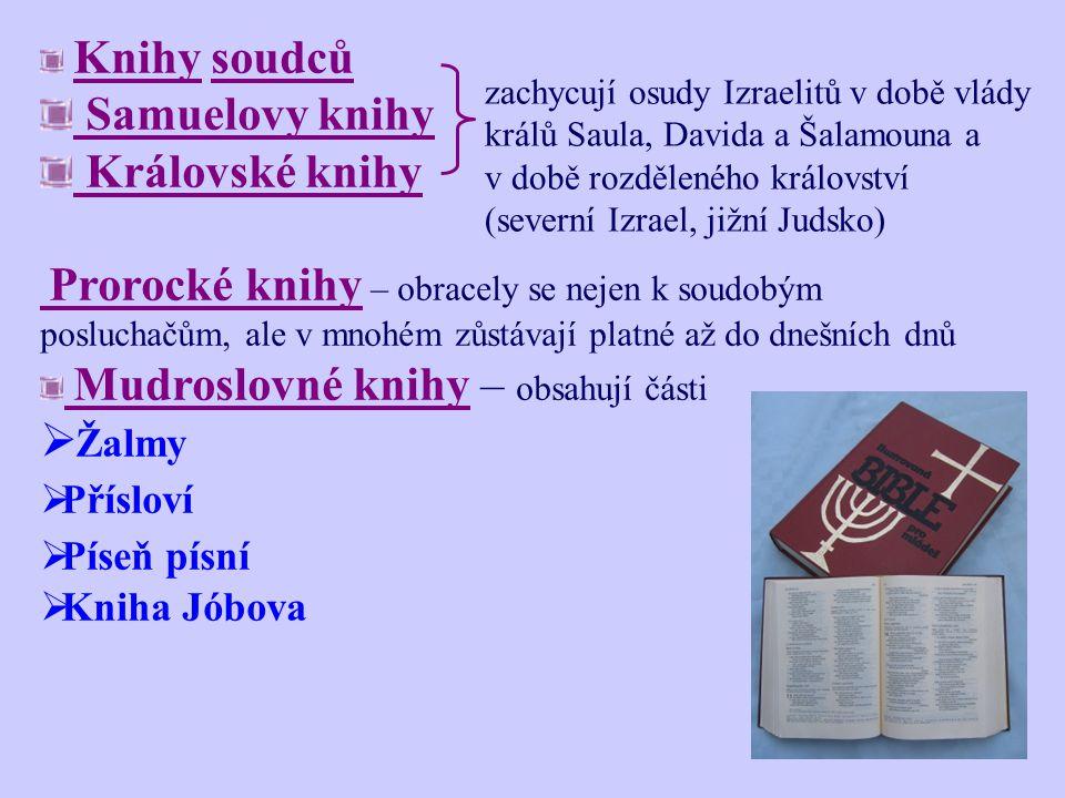 Samuelovy knihy Královské knihy Žalmy Přísloví Píseň písní