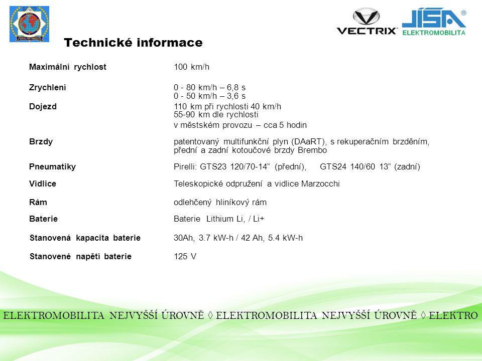 Technické informace Maximální rychlost 100 km/h. Zrychlení 0 - 80 km/h – 6,8 s 0 - 50 km/h – 3,6 s.
