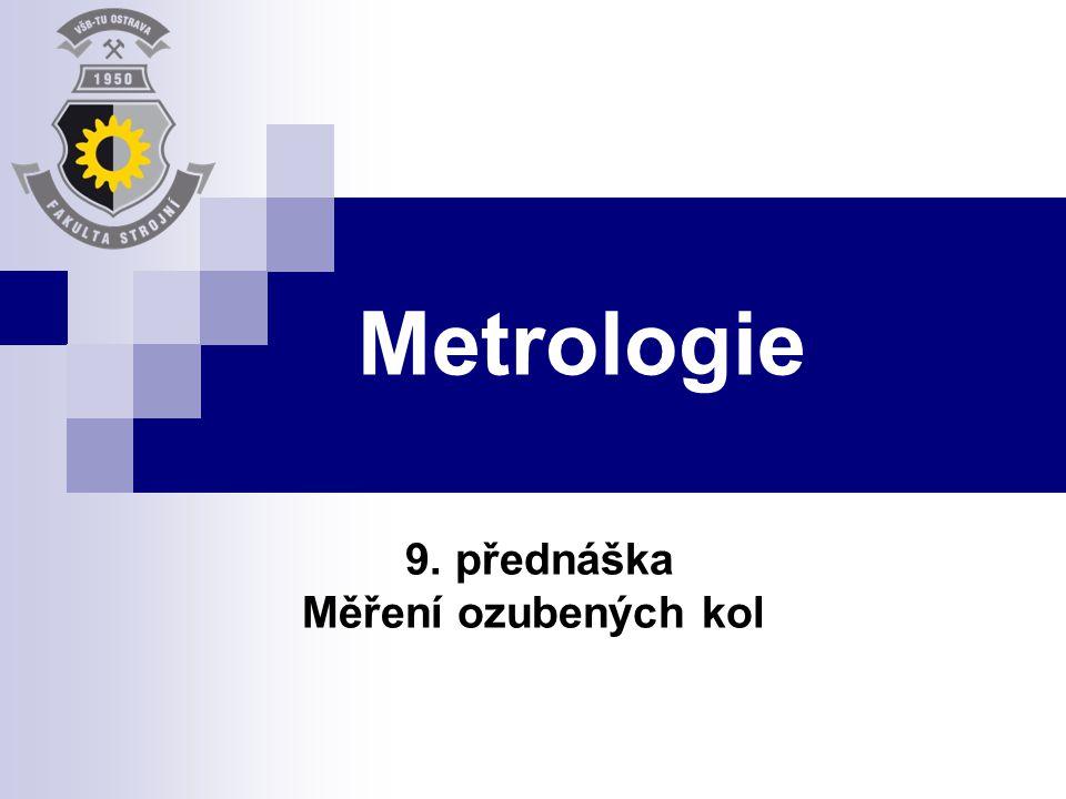 9. přednáška Měření ozubených kol
