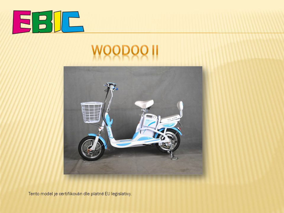 WOODOO II Tento model je certifikován dle platné EU legislativy.