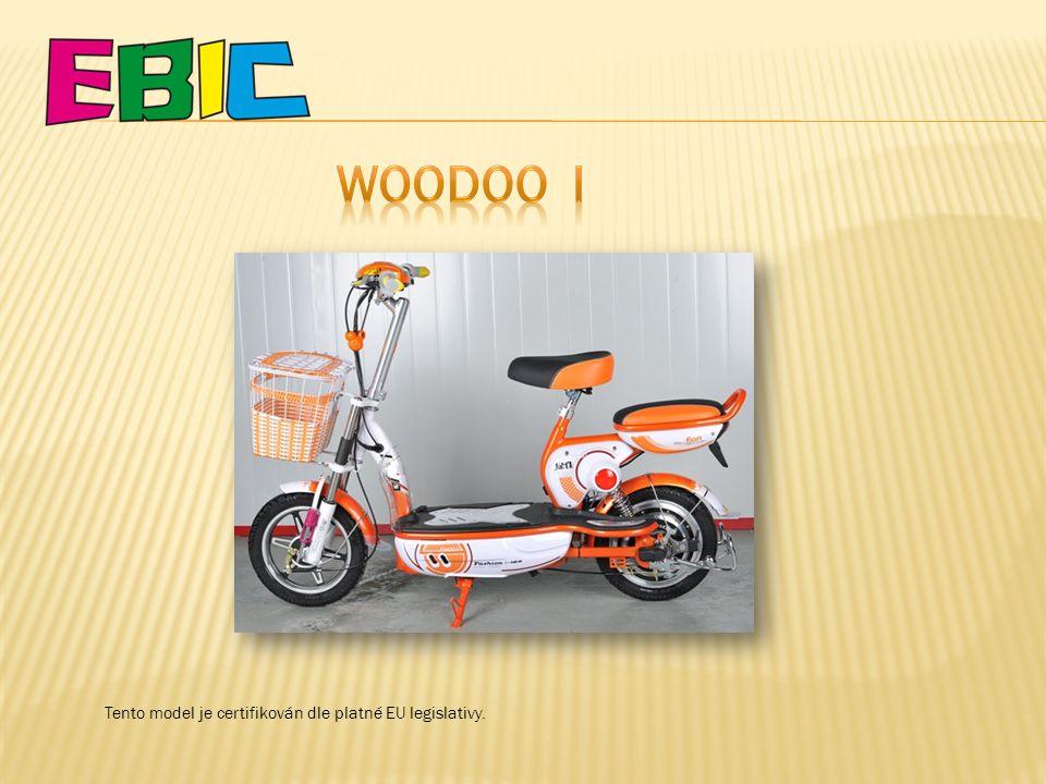 WOODOO I Tento model je certifikován dle platné EU legislativy.