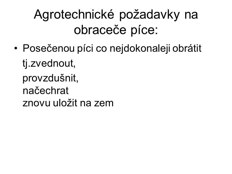 Agrotechnické požadavky na obraceče píce: