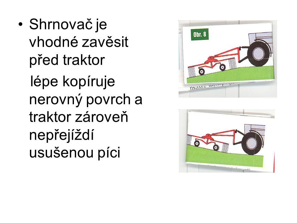 Shrnovač je vhodné zavěsit před traktor