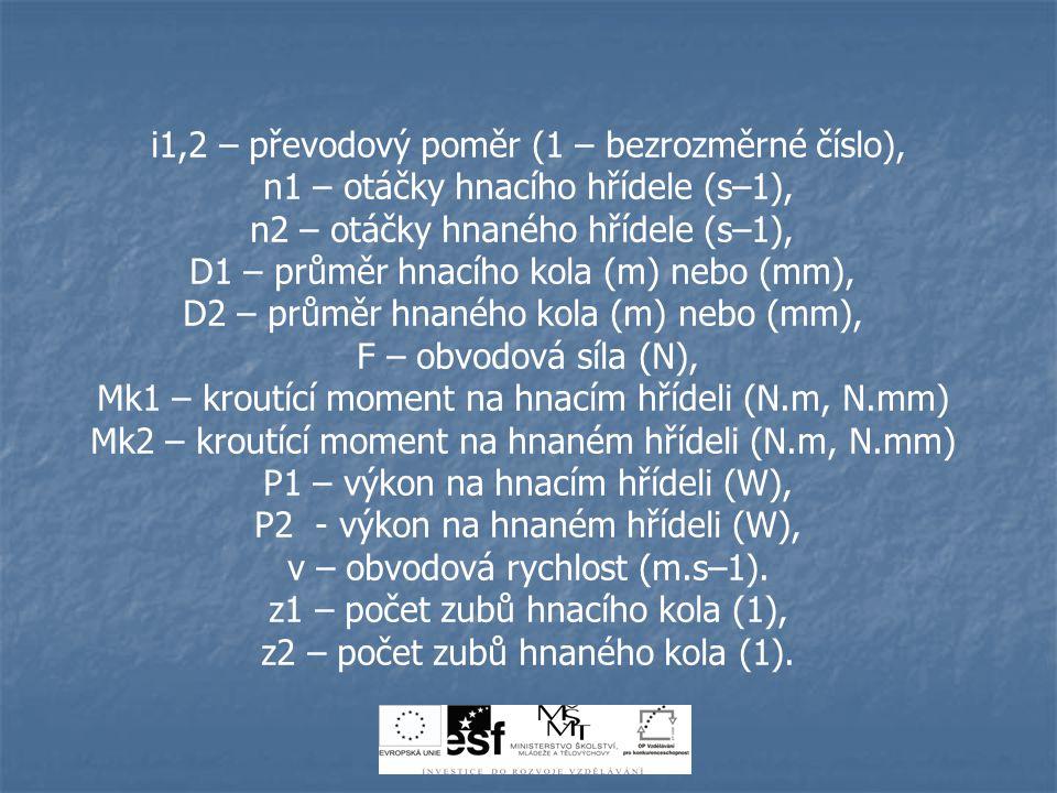 i1,2 – převodový poměr (1 – bezrozměrné číslo),