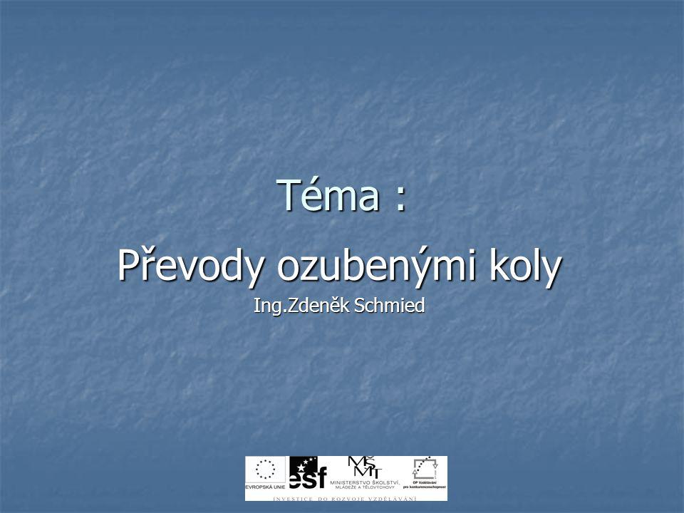 Převody ozubenými koly Ing.Zdeněk Schmied