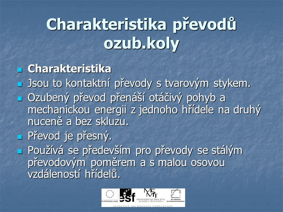 Charakteristika převodů ozub.koly