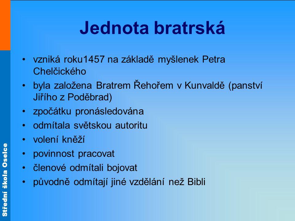 Jednota bratrská vzniká roku1457 na základě myšlenek Petra Chelčického