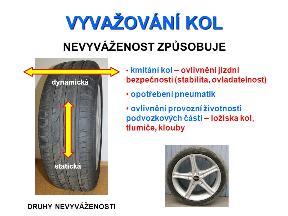 VYVAŽOVÁNÍ KOL NEVYVÁŽENOST ZPŮSOBUJE opotřebení pneumatik