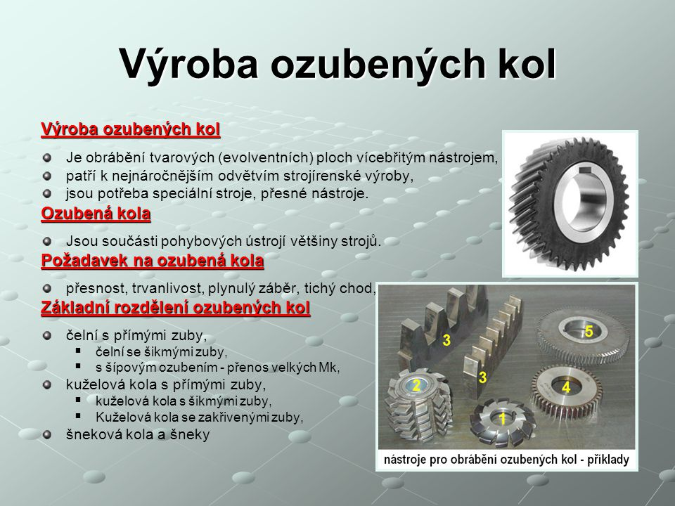 Výroba ozubených kol Výroba ozubených kol Ozubená kola