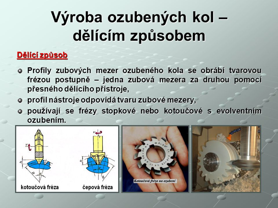 Výroba ozubených kol – dělícím způsobem
