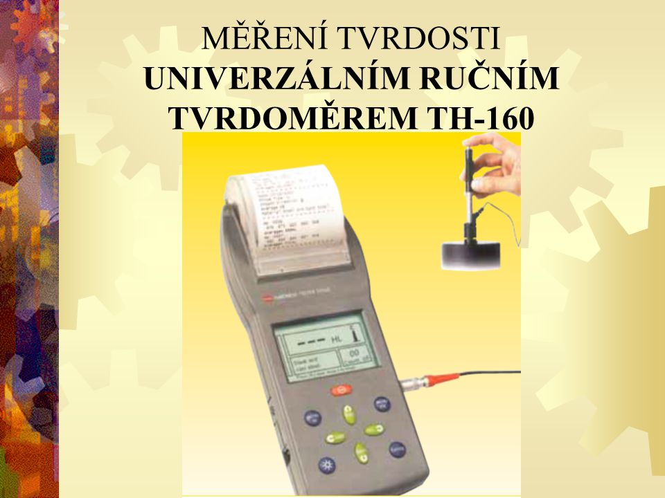 MĚŘENÍ TVRDOSTI UNIVERZÁLNÍM RUČNÍM TVRDOMĚREM TH-160