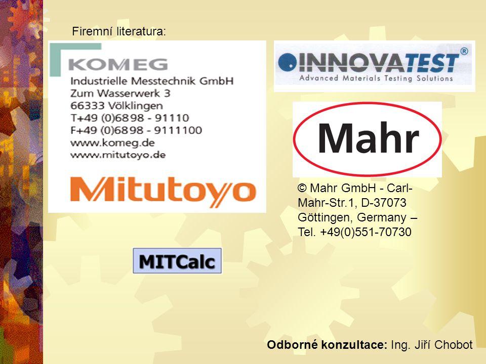 Firemní literatura: © Mahr GmbH - Carl-Mahr-Str.1, D-37073 Göttingen, Germany – Tel. +49(0)551-70730.
