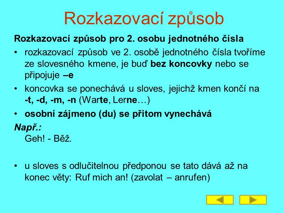 Rozkazovací způsob Rozkazovací způsob pro 2. osobu jednotného čísla