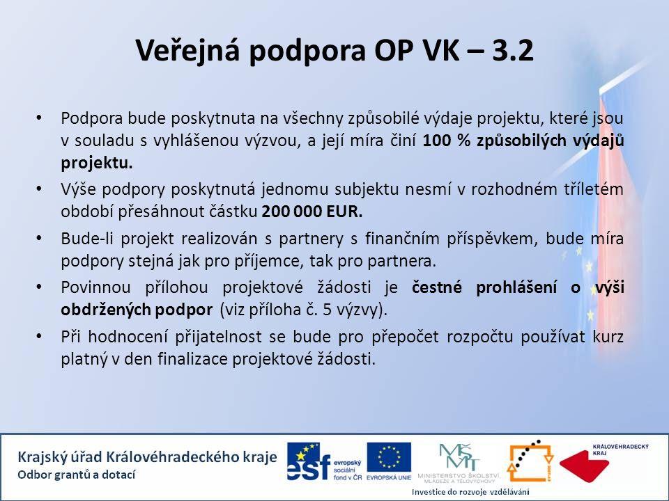 Veřejná podpora OP VK – 3.2