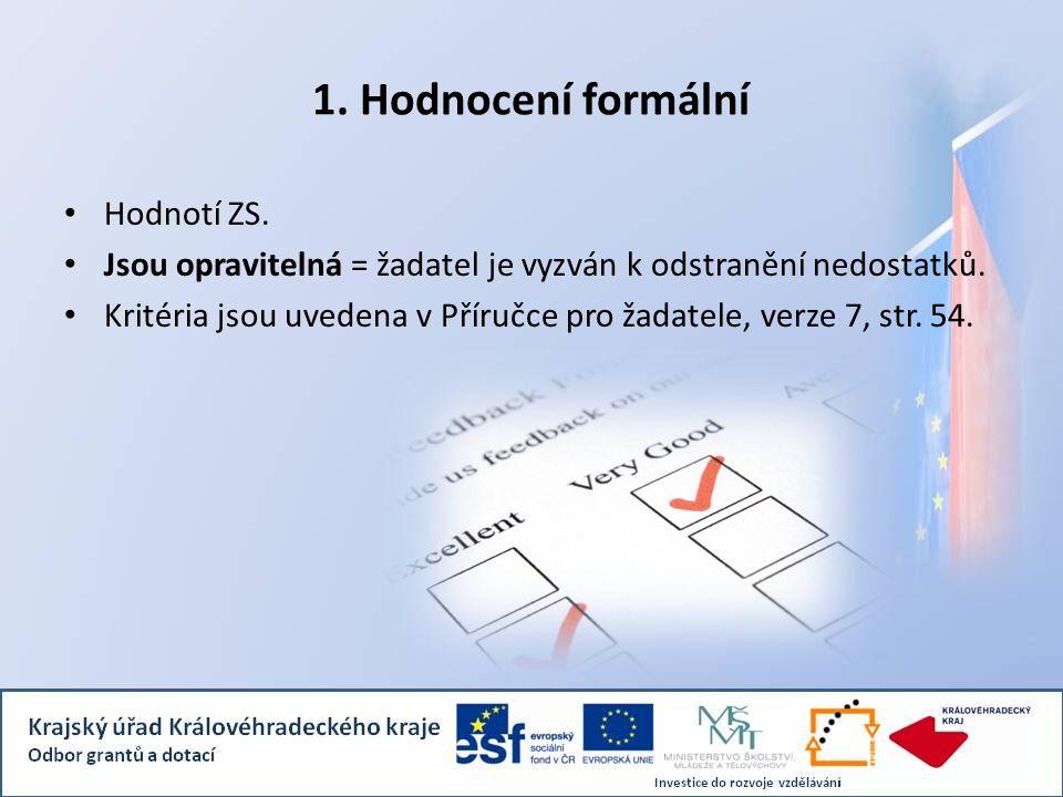 1. Hodnocení formální Hodnotí ZS.