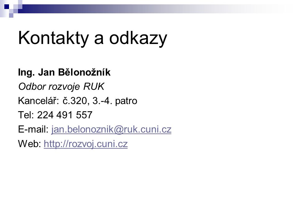 Kontakty a odkazy Ing. Jan Bělonožník Odbor rozvoje RUK