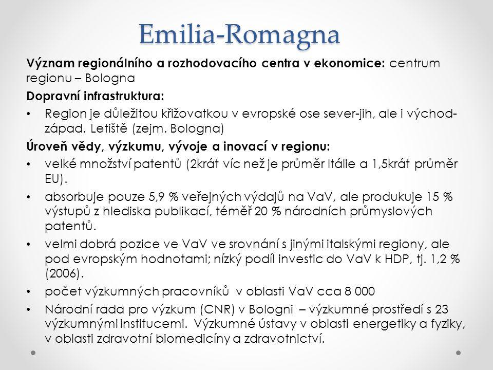 Emilia-Romagna Význam regionálního a rozhodovacího centra v ekonomice: centrum regionu – Bologna. Dopravní infrastruktura: