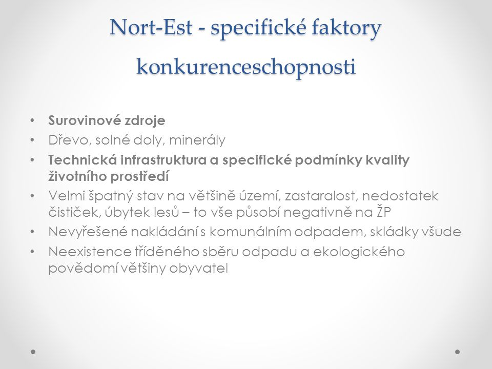 Nort-Est - specifické faktory konkurenceschopnosti