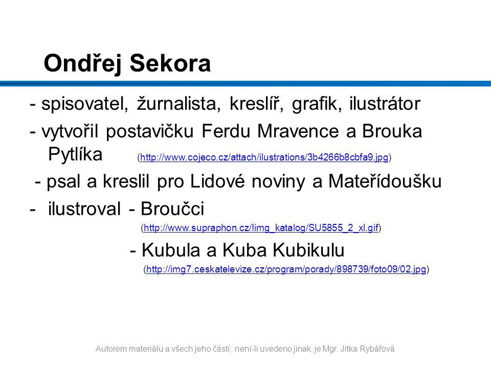 Ondřej Sekora - spisovatel, žurnalista, kreslíř, grafik, ilustrátor
