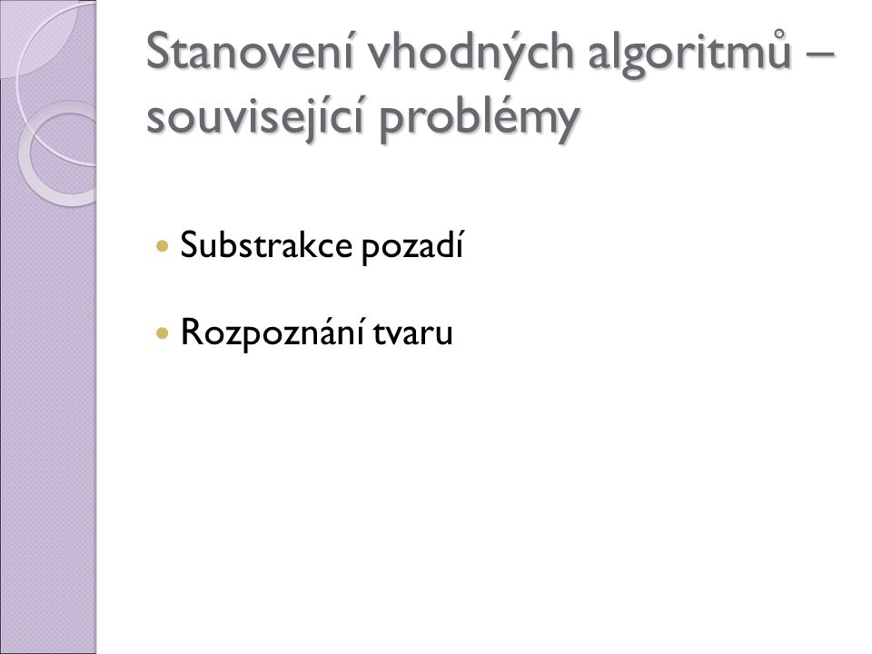 Stanovení vhodných algoritmů – související problémy