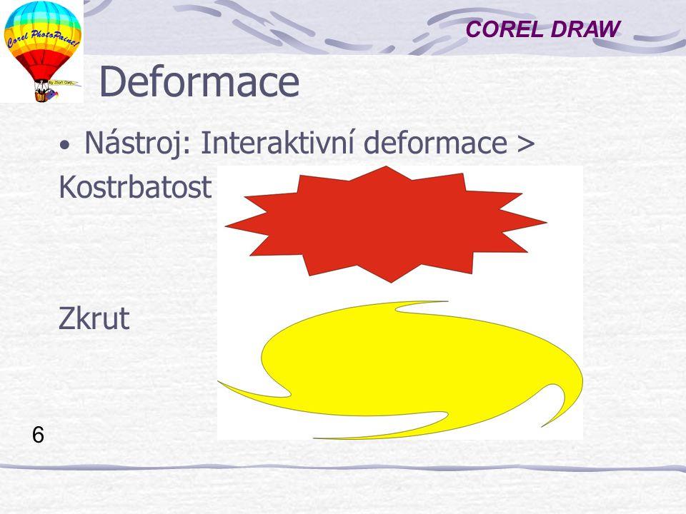 Deformace Nástroj: Interaktivní deformace > Kostrbatost Zkrut