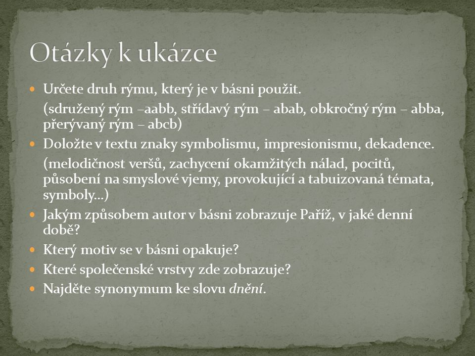 Otázky k ukázce Určete druh rýmu, který je v básni použit.