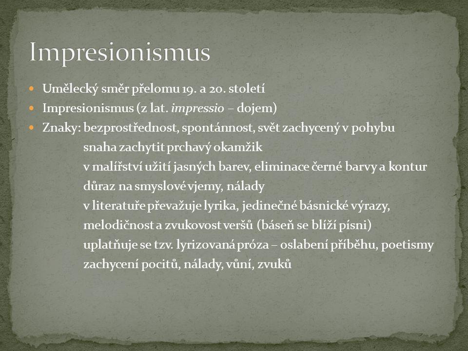 Impresionismus Umělecký směr přelomu 19. a 20. století