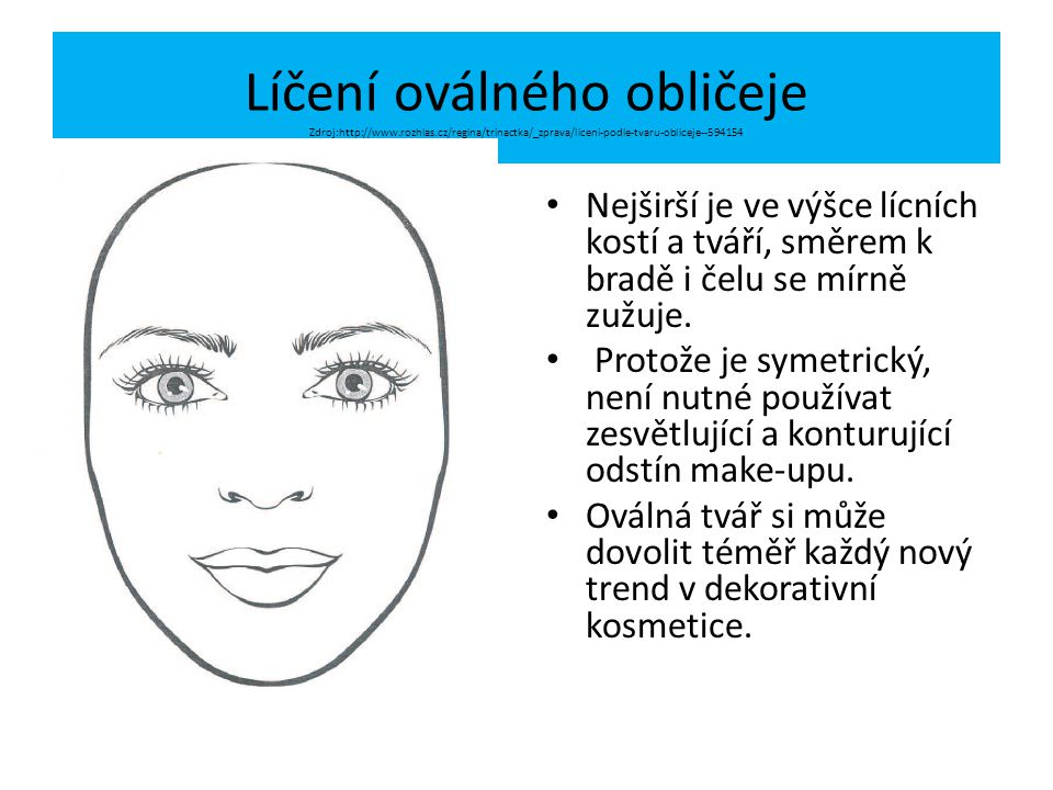 Líčení oválného obličeje Zdroj:http://www. rozhlas
