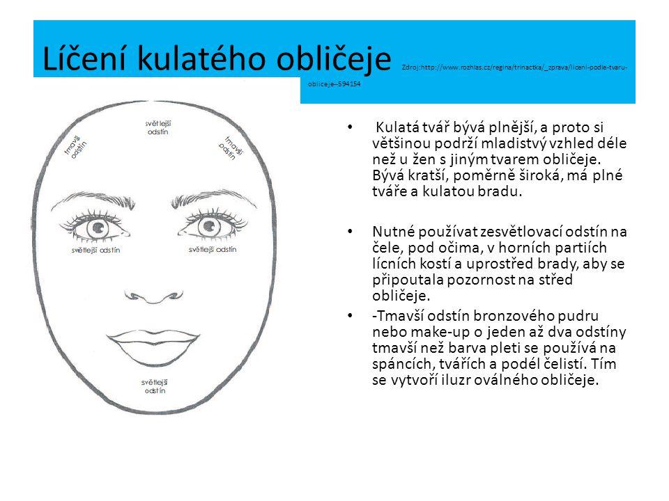 Líčení kulatého obličeje Zdroj:http://www. rozhlas