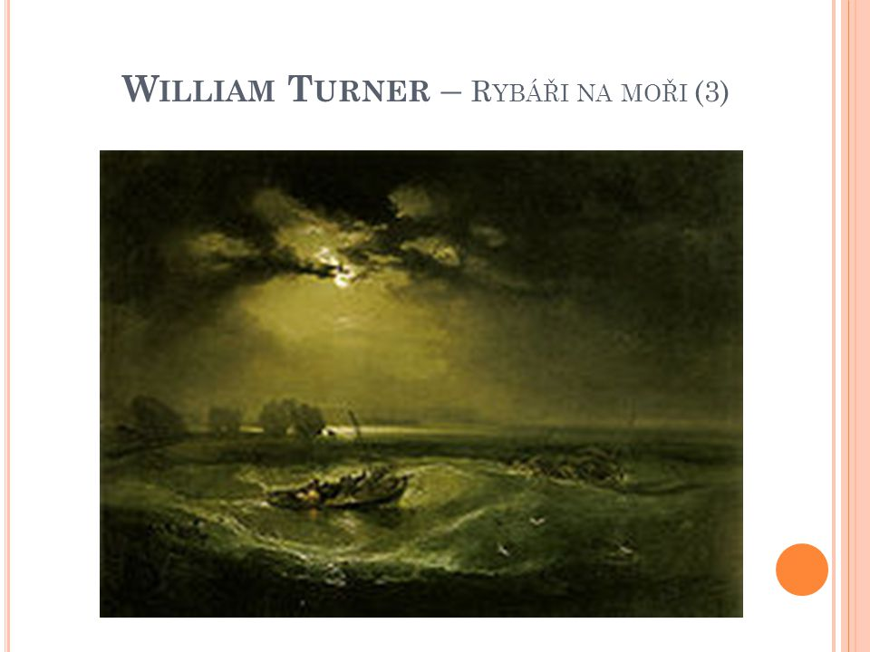 William Turner – Rybáři na moři (3)