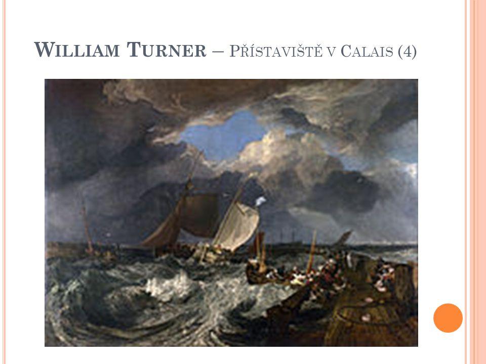 William Turner – Přístaviště v Calais (4)