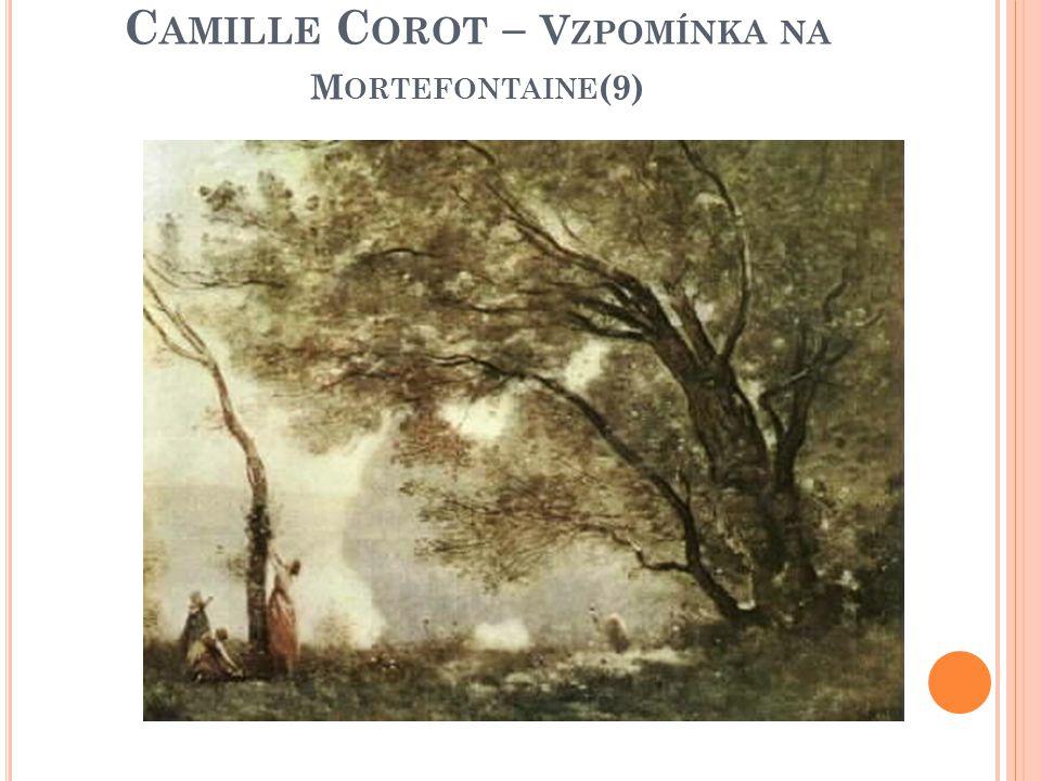 Camille Corot – Vzpomínka na Mortefontaine(9)
