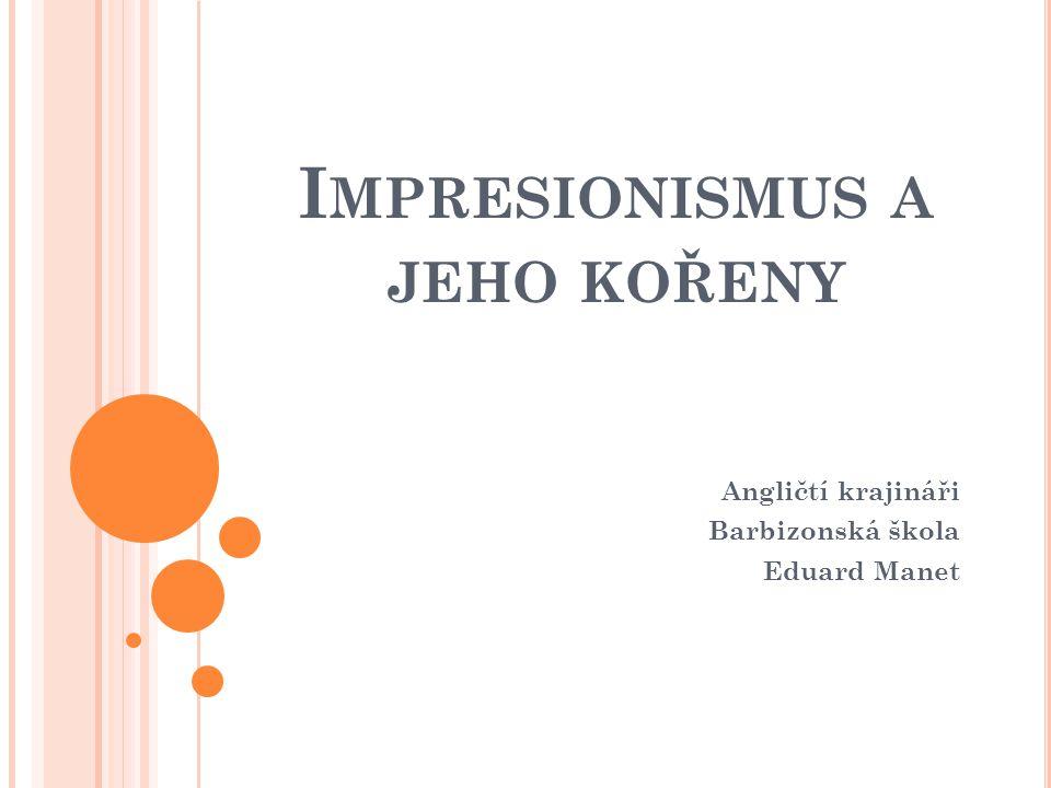 Impresionismus a jeho kořeny