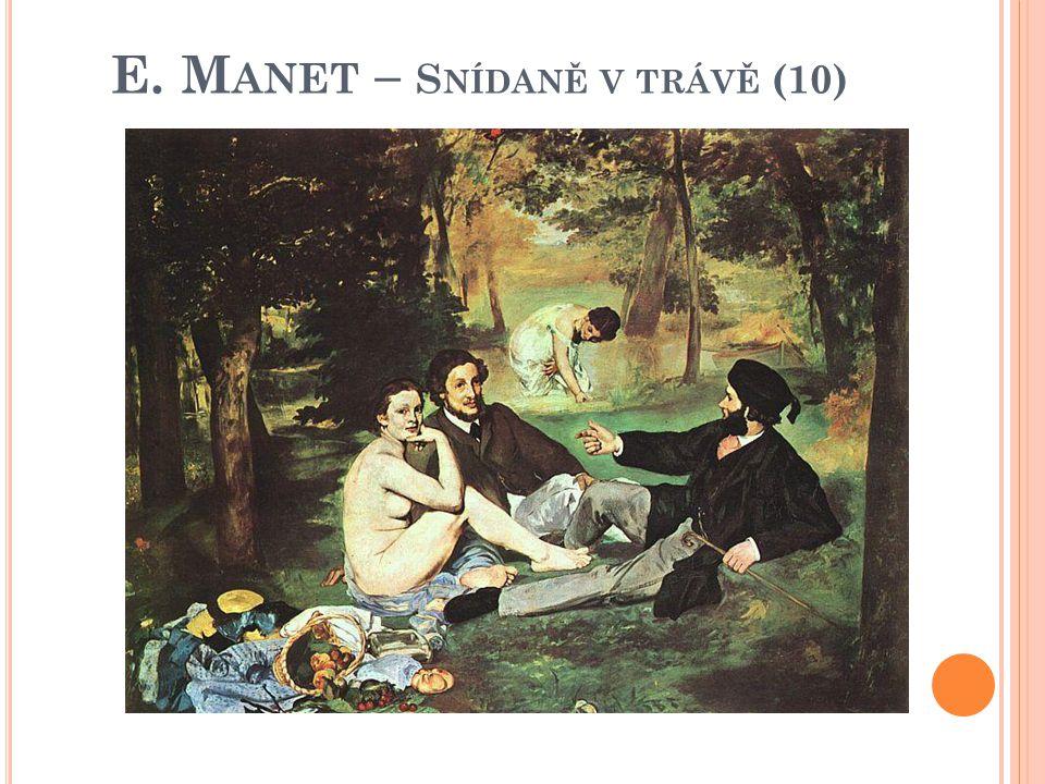 E. Manet – Snídaně v trávě (10)