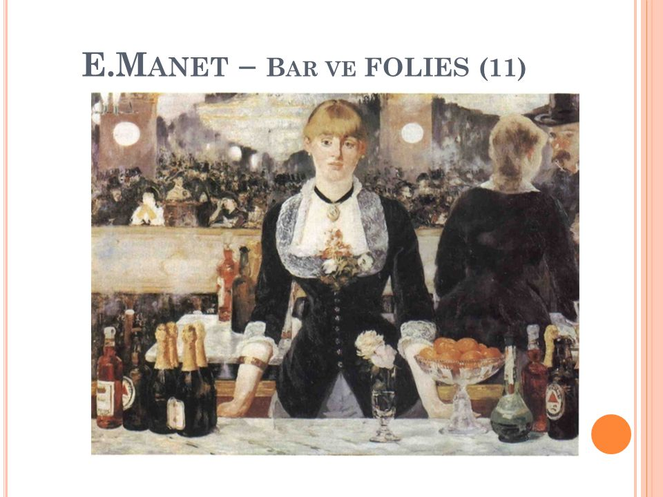 E.Manet – Bar ve FOLIES (11)