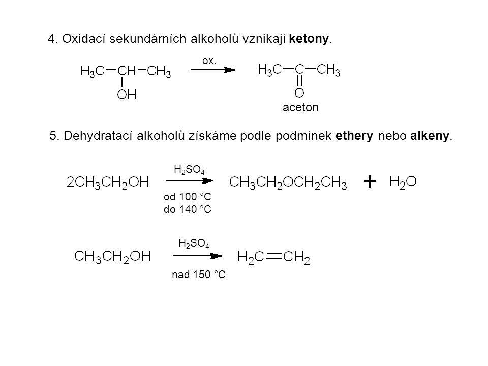 4. Oxidací sekundárních alkoholů vznikají ketony.