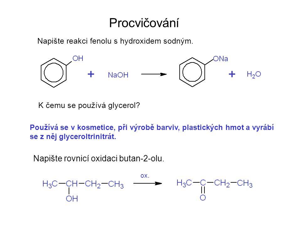 Procvičování Napište rovnicí oxidaci butan-2-olu.