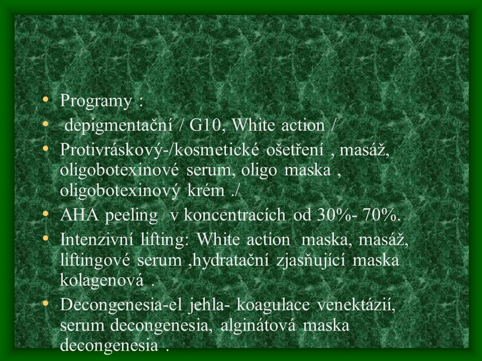 Programy : depigmentační / G10, White action /
