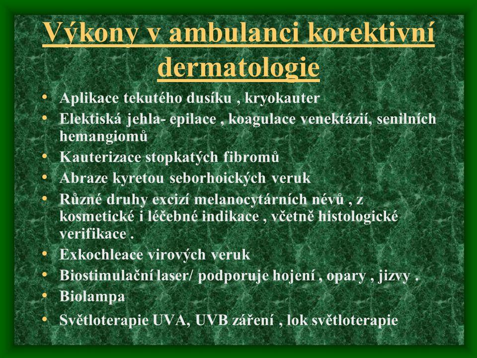 Výkony v ambulanci korektivní dermatologie