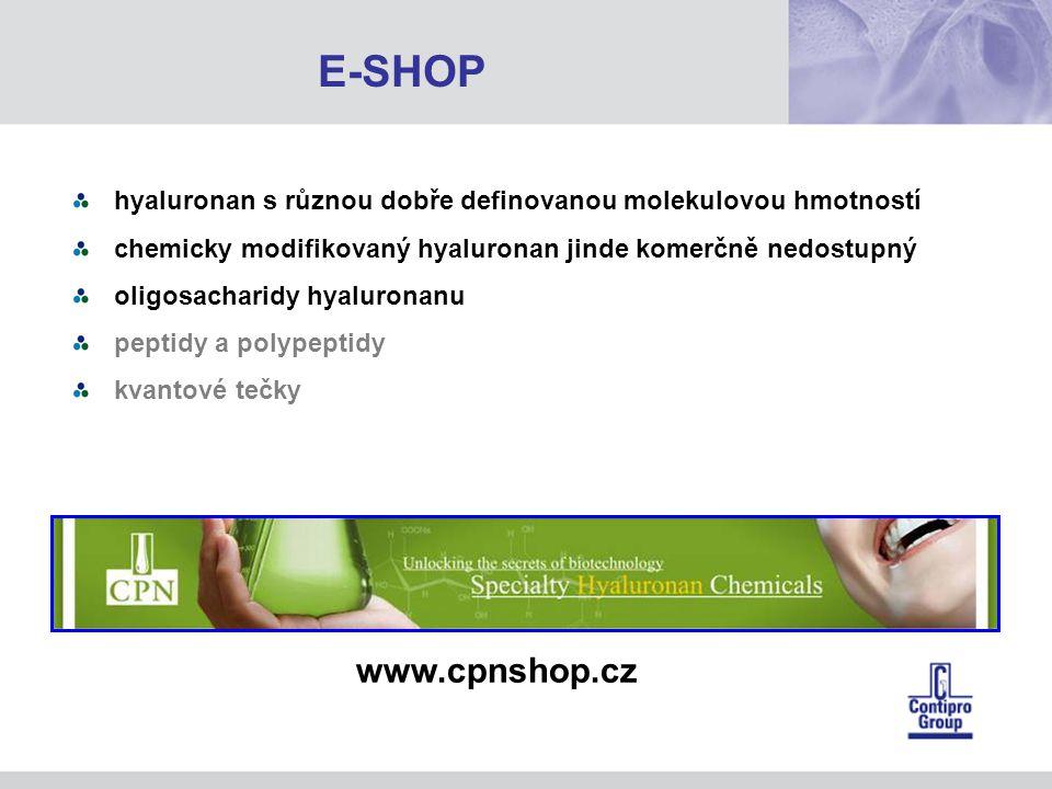 E-SHOP hyaluronan s různou dobře definovanou molekulovou hmotností. chemicky modifikovaný hyaluronan jinde komerčně nedostupný.