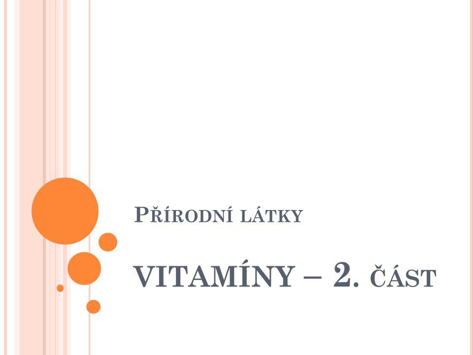 Přírodní látky vitamíny – 2. část