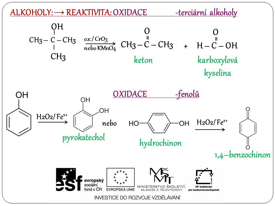 ALKOHOLY: → REAKTIVITA: OXIDACE -terciární alkoholy