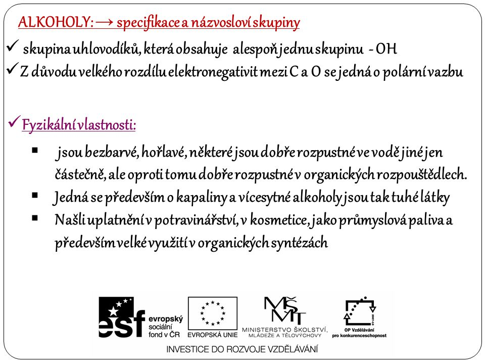 ALKOHOLY: → specifikace a názvosloví skupiny