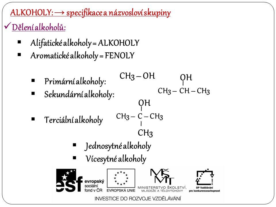 ALKOHOLY: → specifikace a názvosloví skupiny Dělení alkoholů: