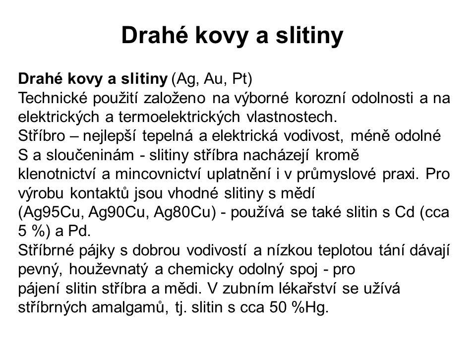 Drahé kovy a slitiny Drahé kovy a slitiny (Ag, Au, Pt)