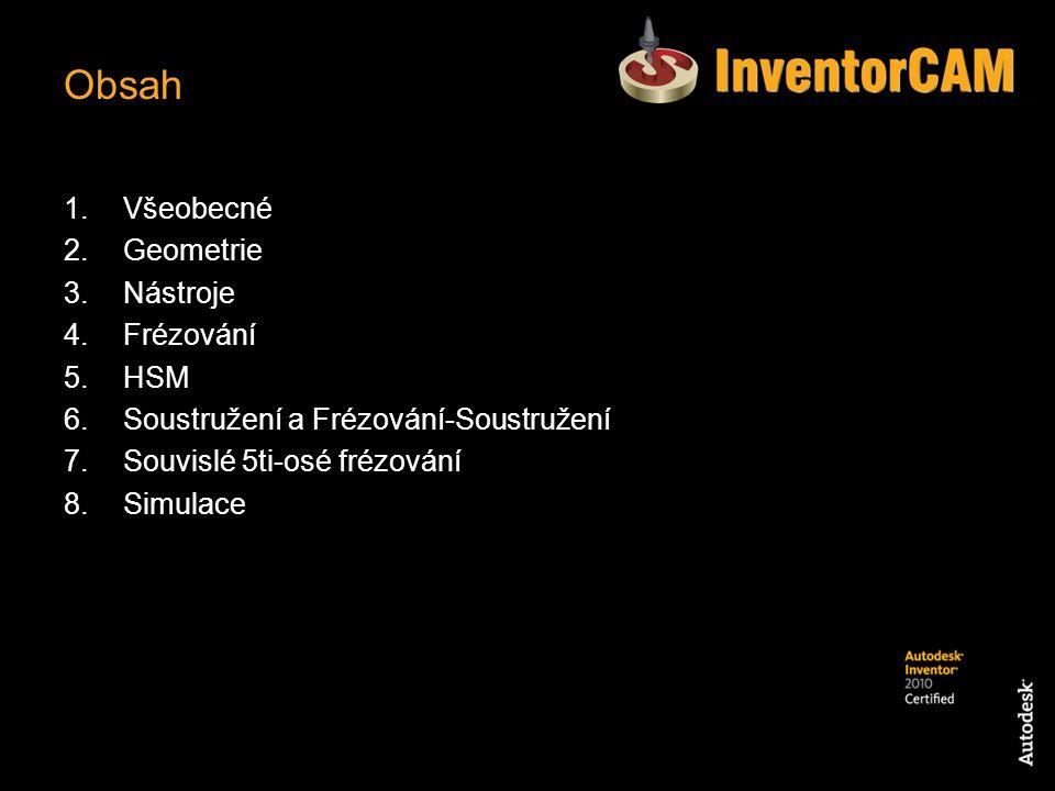 Obsah Všeobecné Geometrie Nástroje Frézování HSM