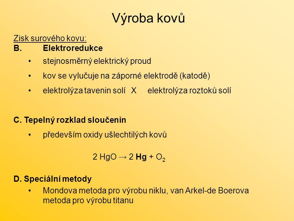 Výroba kovů Zisk surového kovu: B. Elektroredukce